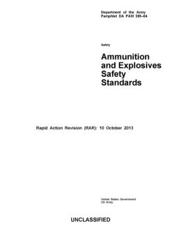 Department of the Army Pamphlet DA PAM 385-64 Ammunition and Explosives Safety Standards Rapid Action Revision (RAR): 10 October 2013