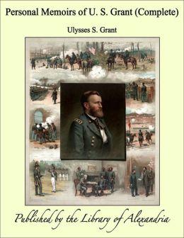 Personal Memoirs of U. S. Grant (Complete)