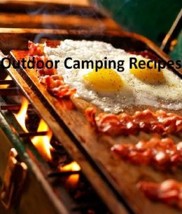 Recipes Scout CookBook - 101 Camping And Outdoor Recipes - Camping & Outdoor Recipes provides you with 101 delicious and easy-to-prepare recipes for breakfast, lunch, and dinner....