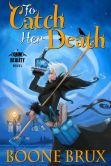 Book Cover Image. Title: To Catch Her Death, Author: Boone Brux