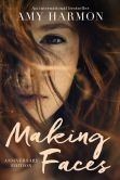 Book Cover Image. Title: Making Faces, Author: Amy Harmon