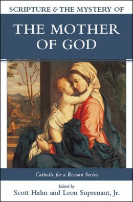 Catholic for a Reason II, Second Edition: Scripture and the Mystery of the Mother of God