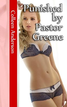 Punished by Pastor Greene (A Rough & Reluctant Virgin Deflowering Erotica)