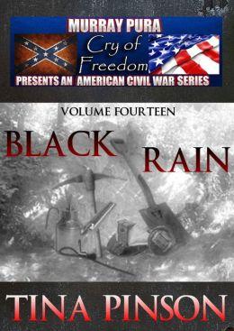 Murray Pura's American Civil War Series - Cry of Freedom - Volume 14 - Black Rain