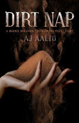 "Dirt Nap (A Marnie Baranuik ""Between the Files"" Story)"