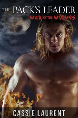 The Pack's Leader: War of the Wolves (Paranormal BBW Erotic Romance, Alpha Wolf Mate)