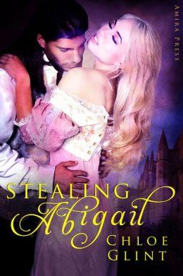 Stealing Abigail [Historical Erotic Romance]