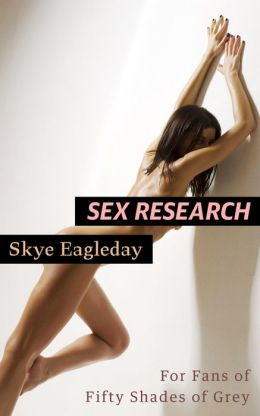 Sex Research (For Fans of Fifty Shades of Grey)