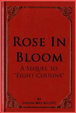 Rose In Bloom A Sequel to