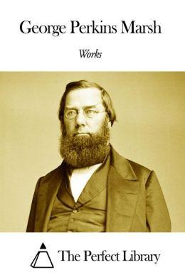 Works of George Perkins Marsh