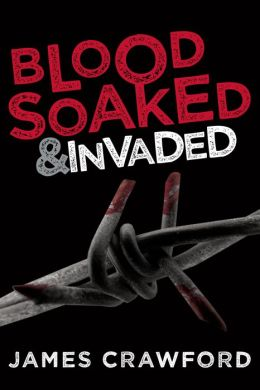 Blood Soaked and Invaded (Blood Soaked Book 2)