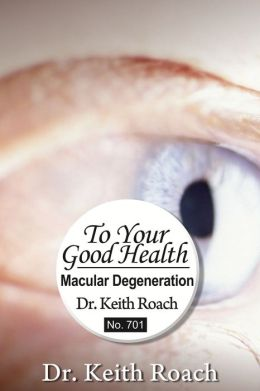 To Your Good Health: Macular Degeneration