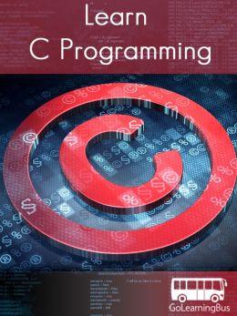 Learn C Programming by GoLearningBus