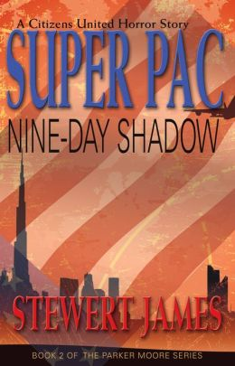 Super PAC Nine-Day Shadow
