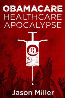 Obamacare: Healthcare Apocalypse