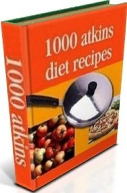 CookBook on 1000 Atkins Diet Recipes - Thousands have already discovered the miracle diet cookbook