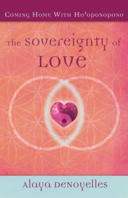 The Sovereignty of Love, Coming Home With Ho'oponopono