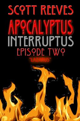 APOCALYPTUS INTERRUPTUS: EPISODE TWO (for fans of The Screwtape Letters, Oh God, Serials and Christian Fiction)