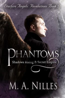 Phantoms: Shadows Rising and Secret Empire (Starfire Angels: Revelations Book 2)