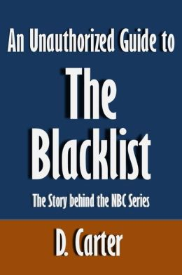 An Unauthorized Guide to The Blacklist: The Story behind the NBC Series [Article]