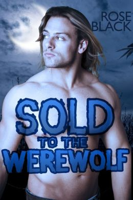 Sold To The Werewolf (a curvy BBW alpha wolf paranormal erotica)
