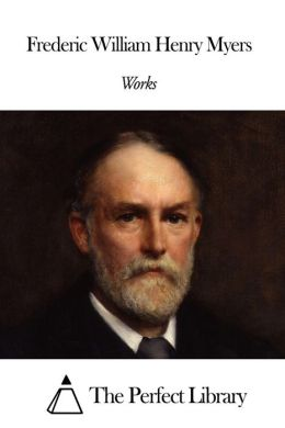 Works of Frederic William Henry Myers