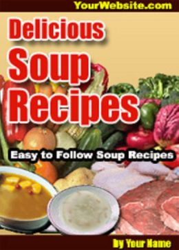 Delicious Soup Recipes A+++