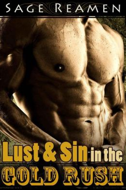 Lust and Sin in the Gold Rush (Old Western Historical Erotica)