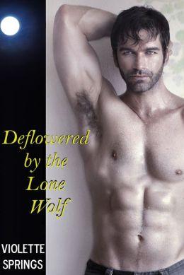 Deflowered by the Lone Wolf (BBW, Alpha Wolf Romance, Paranormal Romance)