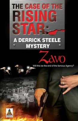 The Case of the Rising Star: A Derrick Steele Mystery