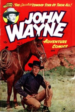 John Wayne Adventure Comics Number 2 Western Comic Book
