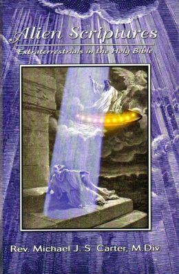 Alien Scriptures: Extraterrestrials in the Holy Bible