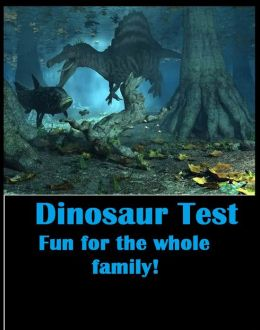 Animals: Dinosaur Test Fun for the Whole Family