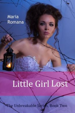 Little Girl Lost, Book Two of the Unbreakable Series [Mystery, Romance, Suspense]