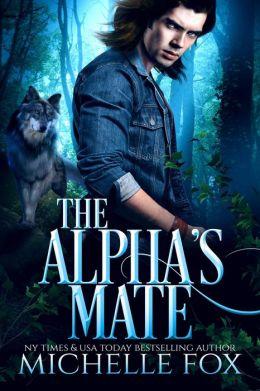 The Alpha's Mate (Werewolf Romance) (Huntsville Pack Book ...