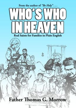 Who's Who in Heaven: Real Saints for Families in Plain English