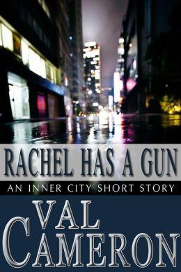 Rachel Has a Gun (Inner City Short Stories, #2)
