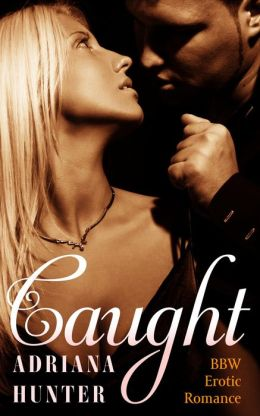 Caught (Blackmailed Into Bed) BBW Erotic Romance