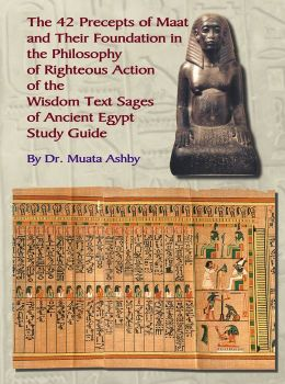 Forty Two Precepts of Maat and Wisdom Text Sages