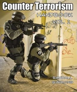 Counter Terrorism Handbook: Volume 1