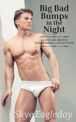 Big Bad Bumps In The Night (Giant Gay Erotic Paranormal Collection)