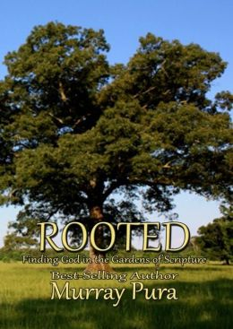 Rooted : Finding God in The Gardens of Scripture