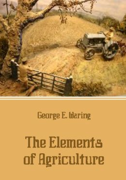 The Elements of Agriculture (Illustrated)