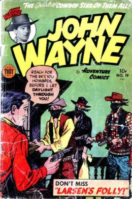 John Wayne Adventure Comics Number 19 Western Comic Book