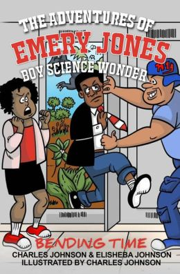 The Adventures of Emery Jones, Boy Science Wonder: Bending Time