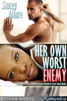 Her Own Worst Enemy - A Sexy Interracial BWWM Romance Novelette from Steam Books