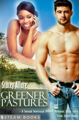 Greener Pastures - A Sensual Interracial BWWM Romance Short Story from Steam Books