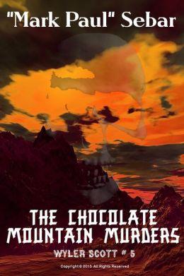 The Chocolate Mountain Murders