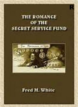 The Romance of the Secret Service Fund