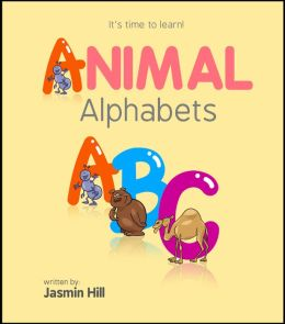 Animal Alphabets: It's Time To Learn!